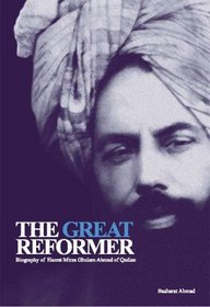Ghulam Ahmad: The Great Reformer